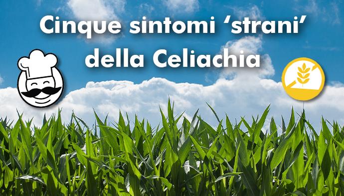 5 sintomi 'strani' della Celiachia